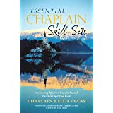 Essential Chaplain Skill Sets: Discovering Effective Ways to Provide Excellent Spiritual Care