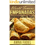 World Famous Empanadas: Delicious Empanada Recipes (Most Delicious Recipes)