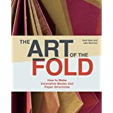 Art of the Fold: How to Make Innovative Books and Paper Stru
