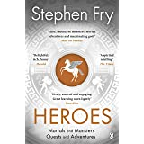 Heroes: The myths of the Ancient Greek heroes retold (Stephen Fry's Greek Myths Book 2)