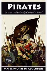 Pirates: 7 Classic Tales: Treasure Island, The Black Corsair, The Sea-Hawk, Captain Blood, Black Bartlemy's Treasure and more! (Masterworks of Adventure Book 1) Kindle Edition