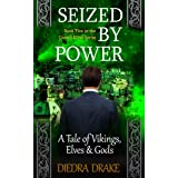 Seized by Power: A Tale of Vikings, Elves and Gods (The Cursed Elves Book 5)