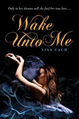 Wake Unto Me Kindle Edition