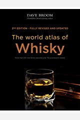 The World Atlas of Whisky: More than 200 distilleries explored and 750 expressions tasted Kindle Edition