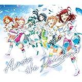 【Amazon.co.jp限定】Across the Rainbow [初回限定盤] [CD + オリジナルバンダナ] (Amazon.co.jp限定特典 : メガジャケ 付)