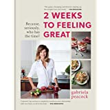 2 Weeks to Feeling Great: Because, seriously, who has the time? – THE SUNDAY TIMES BESTSELLER