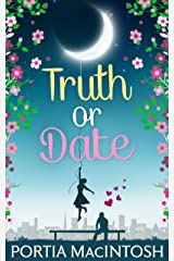 Truth Or Date: An uplifting laugh out loud romantic comedy Kindle Edition