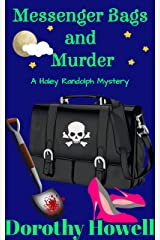 Messenger Bags and Murder (A Haley Randolph Mystery) Kindle Edition