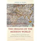 The Origins of the Modern World: A Global and Environmental Narrative from the Fifteenth to the Twenty-First Century (World S