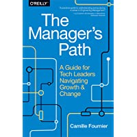 The Manager's Path: A Guide for Tech Leaders Navigating Grow…