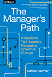 The Manager's Path: A Guide for Tech Leaders Navigating Growth and Change (English Edition)