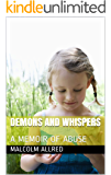 DEMONS AND WHISPERS: A MEMOIR OF ABUSE (English Edition)