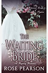 The Waiting Bride: A Regency Romance: The Returned Lords of Grosvenor Square (Book 1) Kindle Edition