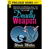 Deadly Weapon (Prologue Books)
