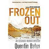 Frozen Out: A dark and chilling Icelandic noir thriller (Gunnhildur Mystery Book 1)