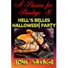 A Passion for Bondage 8: Hell's Belles Halloween Party