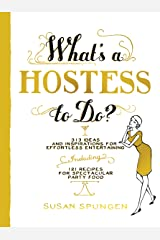What's a Hostess to Do? (What's A... to Do?) Kindle Edition