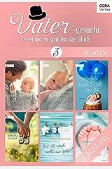 Vater gesucht - es ist nie zu spät für das Glück 3 (eBundle) (German Edition) Kindle Edition