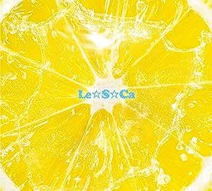 【Amazon.co.jp限定】Le☆S☆Ca [初回限定盤] [CD + 缶バッジ] (Amazon.co.jp限定特典 : デカジャケ 付)