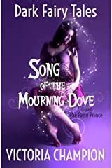 Song of the Mourning Dove: Dark Fairy Tales Kindle Edition