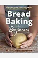 Bread Baking for Beginners: The Essential Guide to Baking Kneaded Breads, No-Knead Breads, and Enriched Breads Kindle Edition
