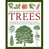 World Encyclopedia of Trees, The: A Reference and Identification Guide to 1300 of the World's Most Significant Trees