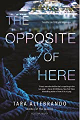 The Opposite of Here Kindle Edition