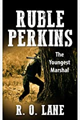 Ruble Perkins: The Youngest Marshal Kindle Edition