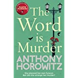 The Word Is Murder: The bestselling mystery from the author of Magpie Murders – you've never read a crime novel quite like th