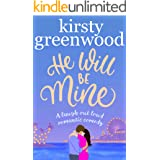 He Will Be Mine: A very funny, unforgettable romantic comedy!