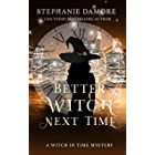 Better Witch Next Time (Witch in Time: Vee Book 1)