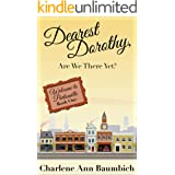 Dearest Dorothy, Are We There Yet? (Welcome to Partonville Book 1)