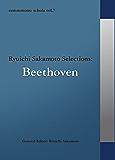 commmons: schola vol.7 Ryuichi Sakamoto Selections:Beethoven commmons schola