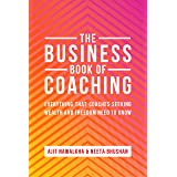 The Business Book Of Coaching: Your Ultimate Guide to a 7-Figure Coaching Business