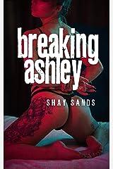 Breaking Ashley Kindle Edition