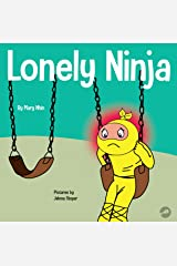 Lonely Ninja: A Children's Book About Feelings of Loneliness (Ninja Life Hacks 46) Kindle Edition