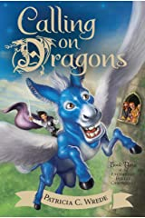 Calling on Dragons: The Enchanted Forest Chronicles, Book Three Kindle Edition