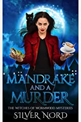 Mandrake and a Murder: Mystery (The Witches of Wormwood Mysteries Book 1) Kindle Edition