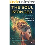 The Soul Monger: Book One (A Space Opera Adventure)