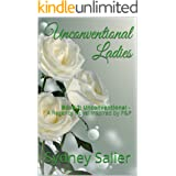 Unconventional Ladies: Book 2: Unconventional - A Regency novel inspired by P&P
