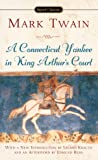 A Connecticut Yankee in King Arthur's Court (Classics)