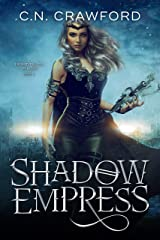 Shadow Empress (Night Elves Trilogy Book 3) Kindle Edition