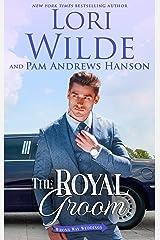 The Royal Groom (Wrong Way Weddings Book 4) Kindle Edition