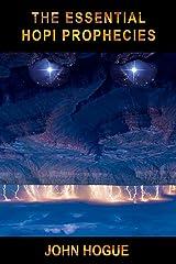 The Essential Hopi Prophecies Kindle Edition