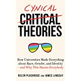 Cynical Theories: How Universities Made Everything about Race, Gender, and Identity - And Why this Harms Everybody (English E