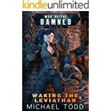 Waking The Leviathan: A Supernatural Action Adventure Opera (War of the Damned Book 5)