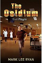 The Osidium: Evil People (Genetic Engineering Science Fiction Book 4) Kindle Edition