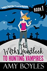 The Witch's Handbook to Hunting Vampires (Southern Single Mom Paranormal Mysteries 1) Kindle Edition