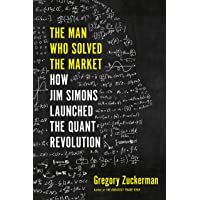 The Man Who Solved the Market: How Jim Simons Launched the Q…