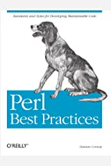 Perl Best Practices: Standards and Styles for Developing Maintainable Code ペーパーバック